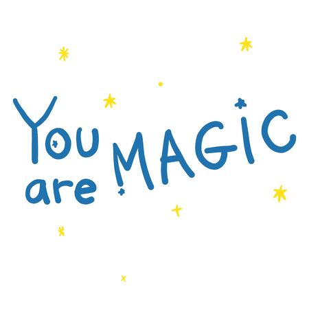 You are magic lettering with stars in yellow and blue colours in doodles hand drawn style. Print for t-shirt for kids fashion artwork children and adults books. Fashion illustration drawing in modern style.