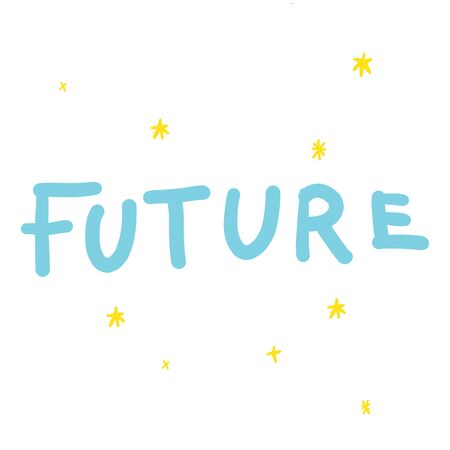 Future lettering with stars in yellow and blue colours in doodles hand drawn style. Print for t-shirt for kids fashion artwork children and adults books. Fashion illustration drawing in modern style.