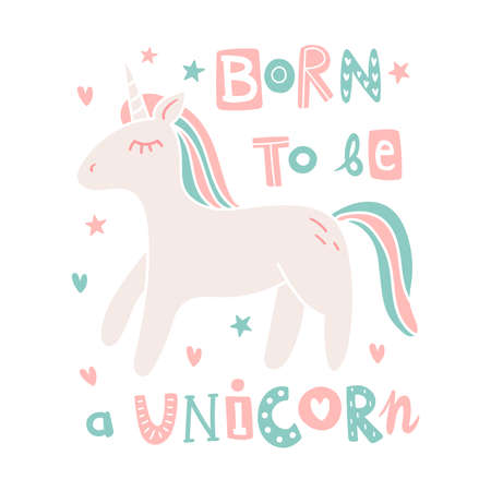 Cute cartoon vector illustration of unicorn with horn. Born to be a unicorn lettering in doodle style. For design. greeting card, textile and children book Illusztráció