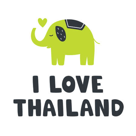 Vector illustration of cute lettering text I love Thailand wih nice green elephant. Hand drown artwork in doodle style for t-shirt, touristic promotion, design and concept
