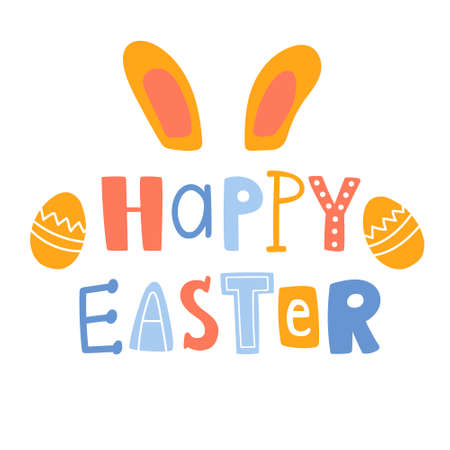 Vector illustration of happy easter text. Cute hand drown lettering with bunny ears and two eggs in doodle style. For postcard, design and concept. Isolated on white background