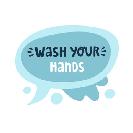 """Cute vector illustration with speech bubbles isolated on white background and lettering text """"Wash your hands"""". Doodle artwork with disease prevention. Personal hygiene and disinfection Vector Illustration"""