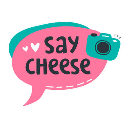 "Vector illustration with speech bubble, photo camera and text lettering ""Say cheese"". Party time concept. Photo quote. For sticker, blog, design, print materials and t-shirt"