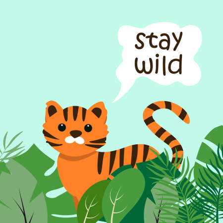 The call to stay wild is a cute little tiger cub among the leafy bushes. Africa, safari. Vector illustration in cartoon flat style for children's design. Greeting card or poster template. 向量圖像