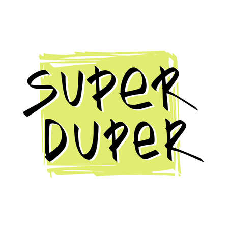 Super duper funny slang lettering quote on neon green textured square background. Vector hand drawn illustration.