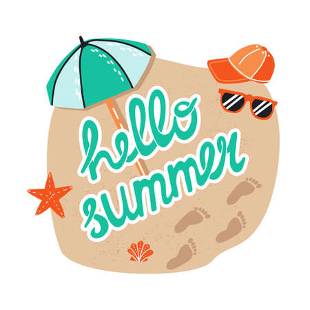Hello summer hand drawn lettering, foots print on sand, cap, sunglasses, beach sunshades, sea star and shell.