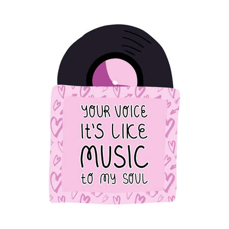 Vinyl record in cover with hearts and lettering Your voice is like music to my soul. Valentines day greeting design.