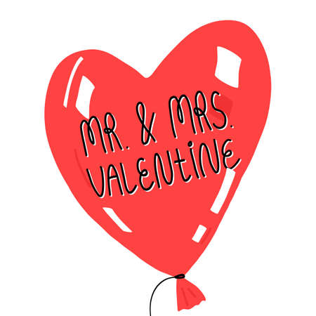 Cute Happy Valentines day greeting card design. Mr. and Mrs. cute lettering on a glossy heart balloon.
