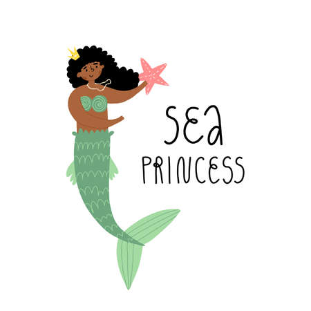 A cute African mermaid girl in crown holding a star. Hand lettering Sea princess. Vector isolated illustration.