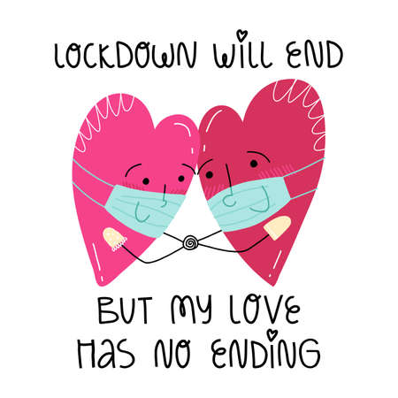 A couple of hearts in face masks holding hands and looking on each other. A lettering Lockdown will end but my love has no ending. Valentine's day during Covid-19 pandemic concept.