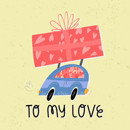 A cute retro car full of the hearts with huge present at the top. To my love lettering. Valentines Day retro style card