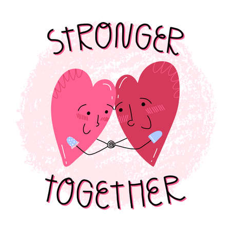 A couple of a hearts holding their hands and looking on each other.Lettering Stronger together. Valentines day card.