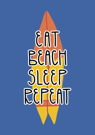 Cute summer card design. Surfers lettering slogan Eat, Beach, Sleep, Repeat and hand-drawn surfboard on blue background.