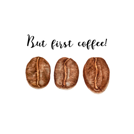 Watercolor beans isolated on white background. Lettering text: But first coffee!