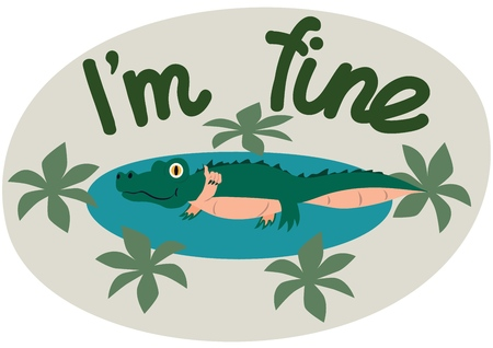 Lettering. Im fine. The phrase expressing the idea. The little crocodile tries to illustrate the words. Vector illustration.