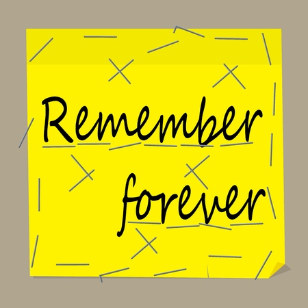 Note for the memory on the yellow sheet. Remember forever. Vector illustration.