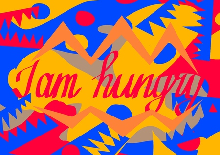 I am hungry. Lettering. A phrase that expresses an idea. Vector illustration.