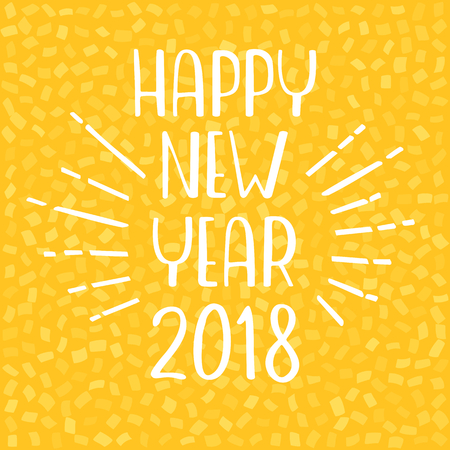 Happy New Year 2018 greeting card. Vector lettering on yellow background.