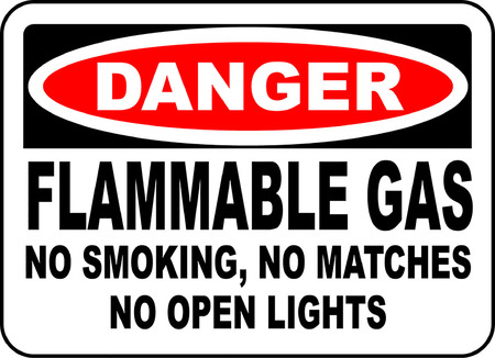 Danger flammable gas no smoking no matches no open lights