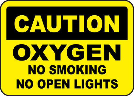 Caution oxygen no smoking no open lights.