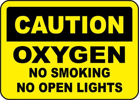 Caution oxygen no smoking no open lights.
