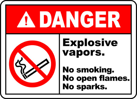 Danger explosive vapors no smoking no open flames no sparks.
