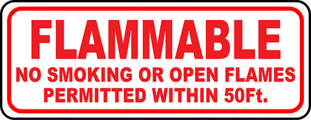 Flammable no smoking or open flames permitted within 50 ft