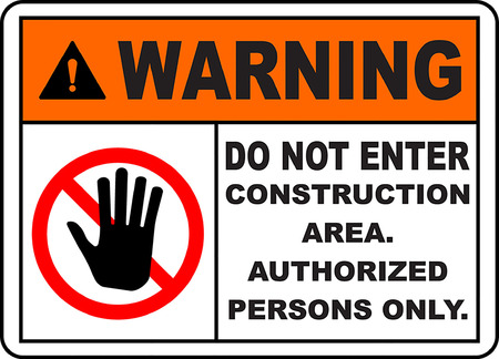 Warning do not enter construction area authorized persons only signage. Illustration