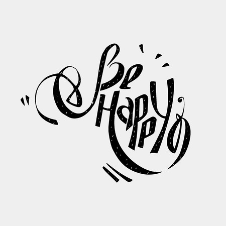 be happy: Be happy wish lettering.  Can be used as postcards, stigma, pattern