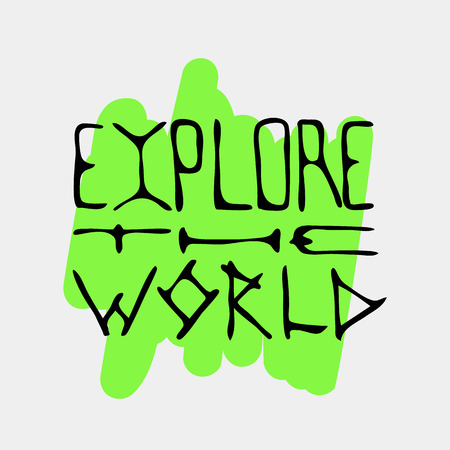 Text traveling slogan lettering. Explore the world. Can be used on banners, cards.