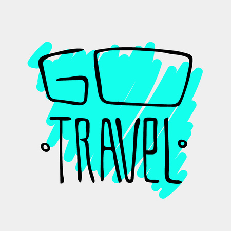 Text traveling slogan lettering. Go travel. Can be used on banners, cards.