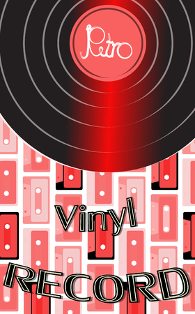 Musical audio is an old vintage retro hipster antique vinyl record and an inscription vinyl record on the background of the 60's, 70's, 80's, 90's on the background of audio cassettes. Vector.