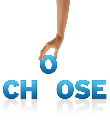 High resolution graphic of a hand holding the letter O of the word Choose.