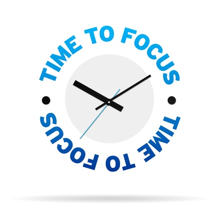 attention icon: Clock with the words time to focus on white background.