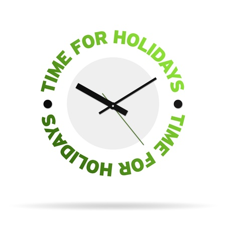 timekeeper: Clock with the words time for holidays on white background.