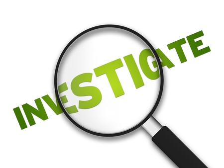 private investigator: Magnifying Glass with the word Investigate on white background.