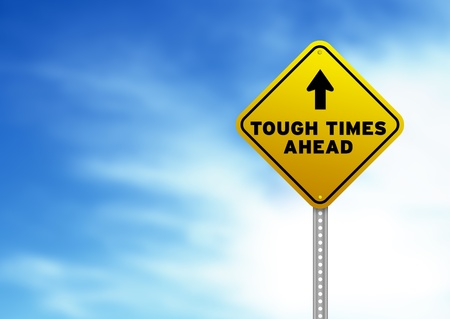 challange: Yellow Tough Times Ahead Road Sign on Cloud Background.