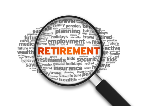 Magnified illustration with the word Retirement on white background.