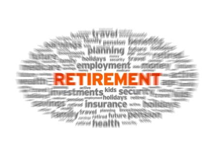 pension fund: Blurred retirement word illustration on white background.