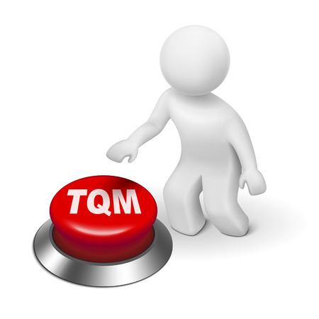 totales: Hombre 3d con el bot�n de gesti�n de la calidad total TQM fondo blanco aislado