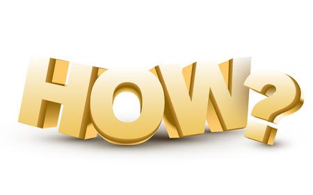 mensuration: Le mot Comment et point d'interrogation en lettres d'or 3d isol� sur fond blanc