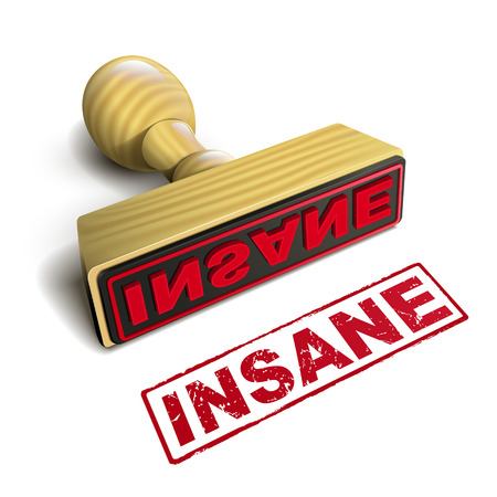 insane: stamp insane with red text over white background Illustration