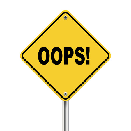 stupidity: 3d illustration of yellow roadsign of oops isolated on the white background
