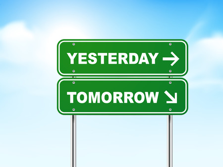 yesterday: 3d road sign with yesterday and tomorrow isolated on blue background Illustration