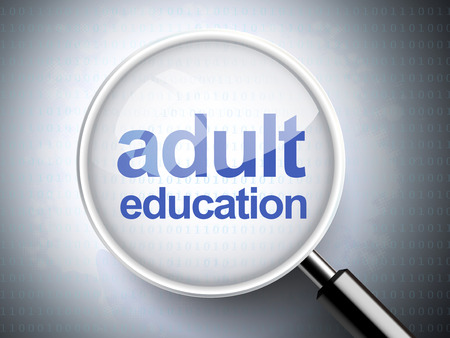 adult education: magnifying glass with words adult education on digital background