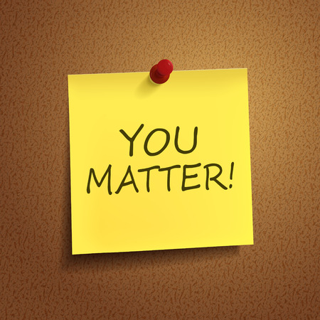 matter: you matter words on post-it over brown background
