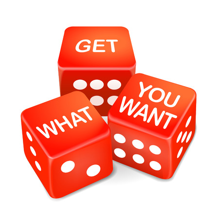 motivating: get what you want words on three red dice over white background