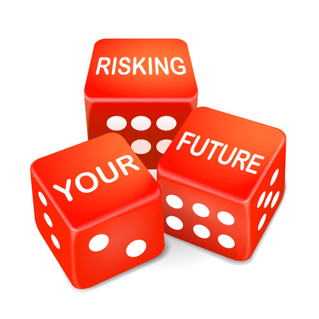 risking: risking your future words on three red dice over white background