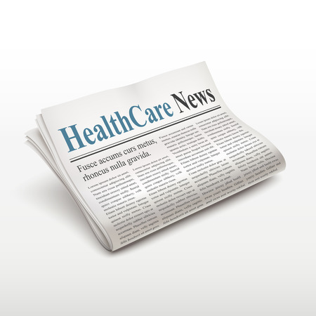 newspaper stack: healthcare news words on newspaper over white background