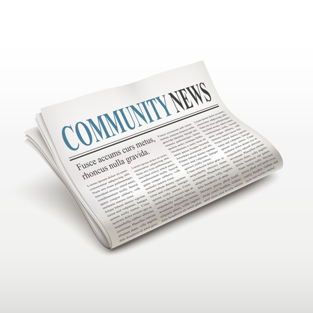 news papers: community news words on newspaper over white background